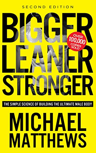 Image of the Bigger Leaner Stronger: The Simple Science of Building the Ultimate Male Body