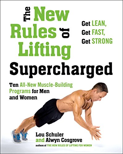 Image of the The New Rules of Lifting Supercharged: Ten All-New Muscle-Building Programs for Men and Women